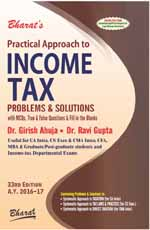 Practical Approach to INCOME TAX [Problems & Solutions with MCQs, True & False Questions & Fill in the Blanks] [A.Y. 2016-17]